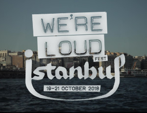 we're loud istanbul